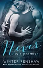 Never is a Promise by Winter Renshaw