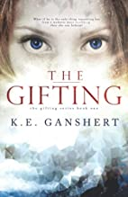 The Gifting by K. E. Ganshert