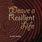 Weave A Resilient Life--Color by Dr. Dale…