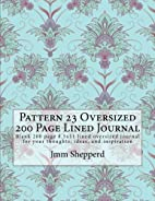 Pattern 23 Oversized 200 Page Lined Journal:…