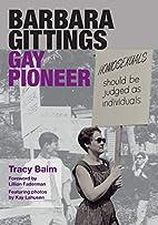 Barbara Gittings: Gay Pioneer by Tracy Baim