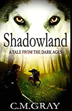 Shadowland: A Tale From The Dark Ages by…