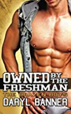 Owned By The Freshman (The Brazen Boys)…