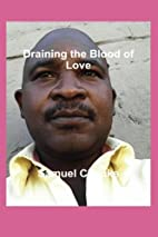 Draining The Blood Of Love by Samuel Chauke