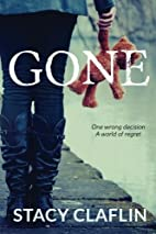 Gone (Volume 1) by Stacy Claflin
