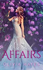 Eternal Affairs by Hayes Olivia