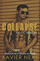 Collapse (Havoc Book 4) by Xavier Neal