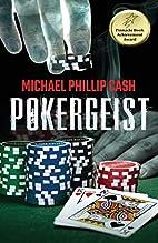 Pokergeist by Michael Phillip Cash