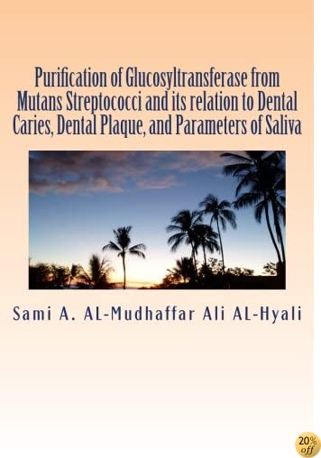 Purification of Glucosyltransferase from Mutans Streptococci and its   relation to Dental Caries , Dental Plaque and Parameters of Saliva: Purification of Glucosyltransferase