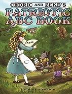 Cedric and Zeke's 2 in 1 Patriotic ABC Book:…