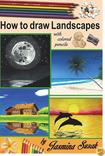 How to draw Landscapes: with Colored Pencils in realistic style for beginner to intermediate artist, step-by-step tutorrials, How to Draw Nature, Learn to Draw lifelike Landscape, Sunset, Sea, Trees
