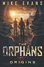 The Orphans (The Orphans Series, #1) by Mike…