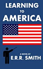 Learning To America by E.R. R. Smith