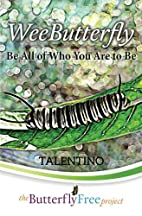 WeeButterfly: Be All of Who You Are to Be…