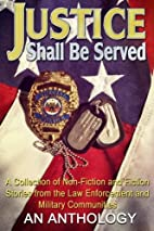 Justice Shall Be Served: An Anthology by C.…