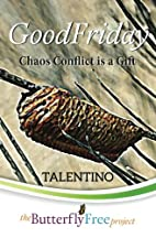 GoodFriday: Chaos Conflict is a Gift (The…