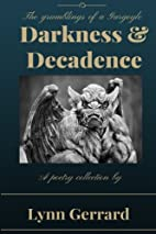 Darkness and Decadence: The Grumblings of a…