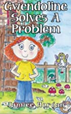 Gwendoline Solves A Problem (Gwendoline's…