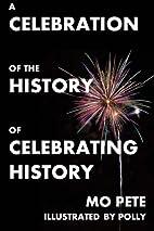 A Celebration Of The History Of Celebrating…