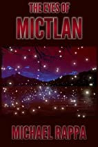 The Eyes of Mictlan by Michael Rappa