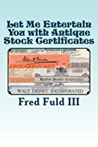 Let Me Entertain You with Antique Stock…