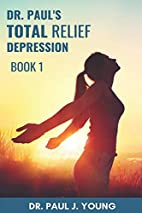 Dr. Paul's TOTAL Relief, Depression, Book 1:…