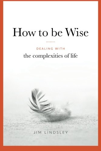 how-to-be-wise-dealing-with-the-complexities-of-life