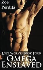 Omega Enslaved (Lost Wolves Book Four)…