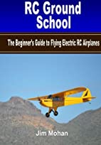 RC Ground School: The Beginners' Guide to…