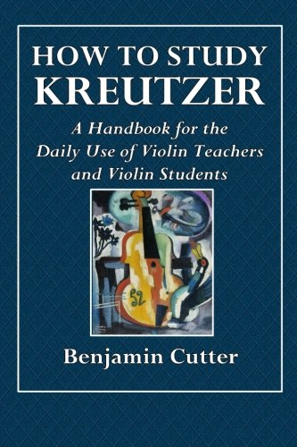 how-to-study-kreutzer-a-handbook-for-the-daily-use-of-violin-teachers-and-violin-students