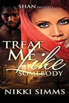 Treat Me Like Somebody by Nikki Simms
