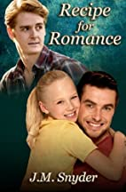 Recipe for Romance by J. M. Snyder
