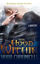 The Hood Within by Hood Chronicles