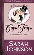 Cupid's Traps: A Matchmaker's Tale by Sarah…
