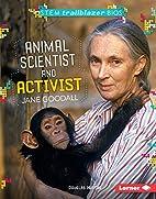 Animal Scientist and Activist Jane Goodall…