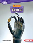 Discover Bionics (Searchlight Books: What's…
