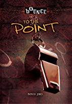 To the Point (Bounce) by Patrick Jones