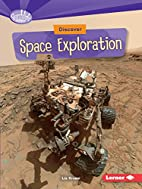 Discover space exploration by Liz Kruesi