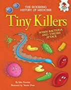 Tiny Killers: When Bacteria and Viruses…