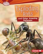 Exploding Ants and Other Amazing Defenses…