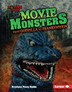 Movie Monsters: From Godzilla to…