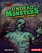 Undead Monsters: From Mummies to Zombies…