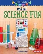 Mini Science Fun (Mini Makers) by Rebecca…