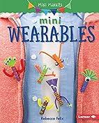 Mini Wearables (Mini Makers) by Rebecca…