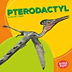 Pterodactyl (Bumba Books - Dinosaurs and…