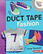 Duct Tape Fashion (Create With Duct Tape) by…