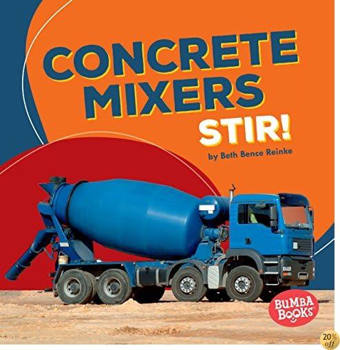 Concrete Mixers Stir! (Bumba Books: Construction Zone)