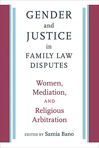 gender-and-justice-in-family-law-disputes-women-mediation-and-religious-arbitration-brandeis-series-on-gender-culture-religion-and-law