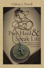 Pray Hard & Speak Life: Finding Hope in the…