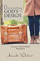Discovering God's Design: A Journey to…